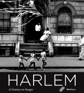 "Photographs published in ""Harlem: A Century of Images"""